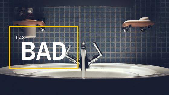Das Bad – eine Wohlfühloase